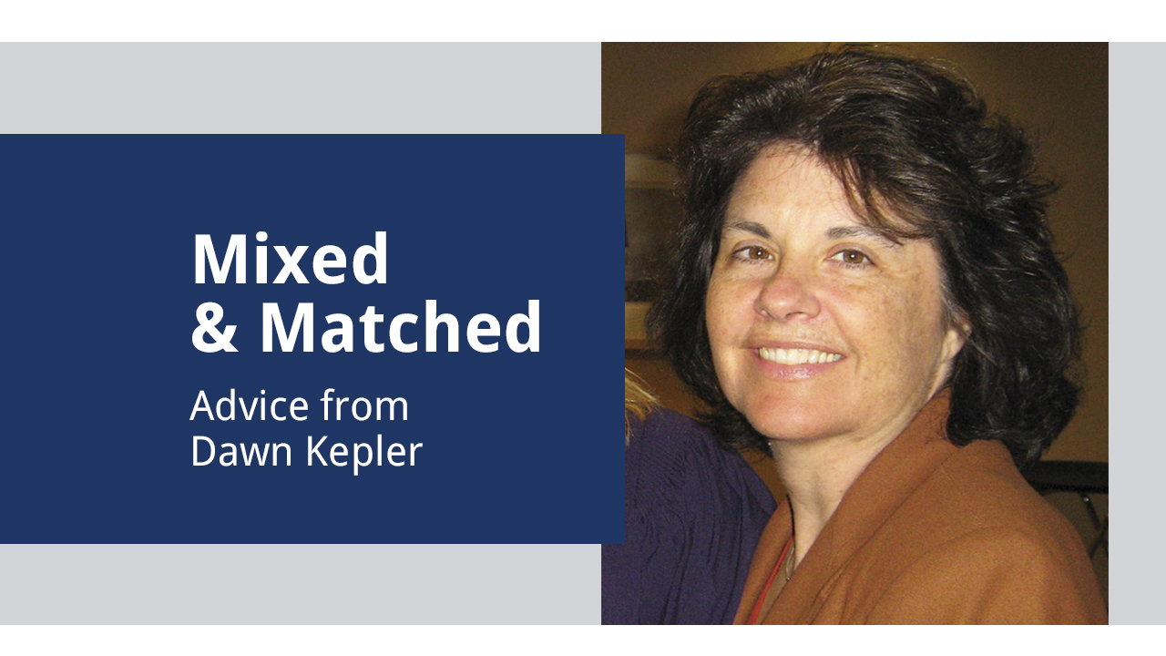 "picture of Dawn says ""mixed & matched: advice from dawn kepler"