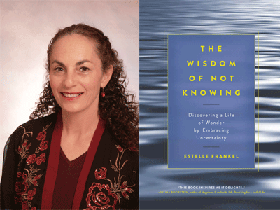 """Estelle Frankel and her new book, """"The Wisdom of Not Knowing"""""""