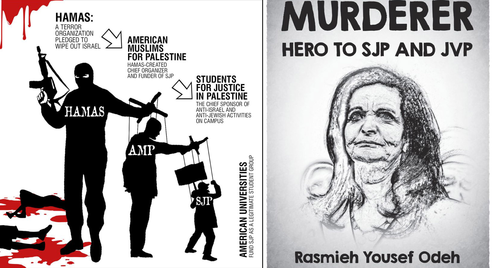 """One of the posters shows Hamas as puppet master for left-wing groups. the other poster shows Rasmea Odeh and says """"Murderer: Hero to SJP and JVP"""""""