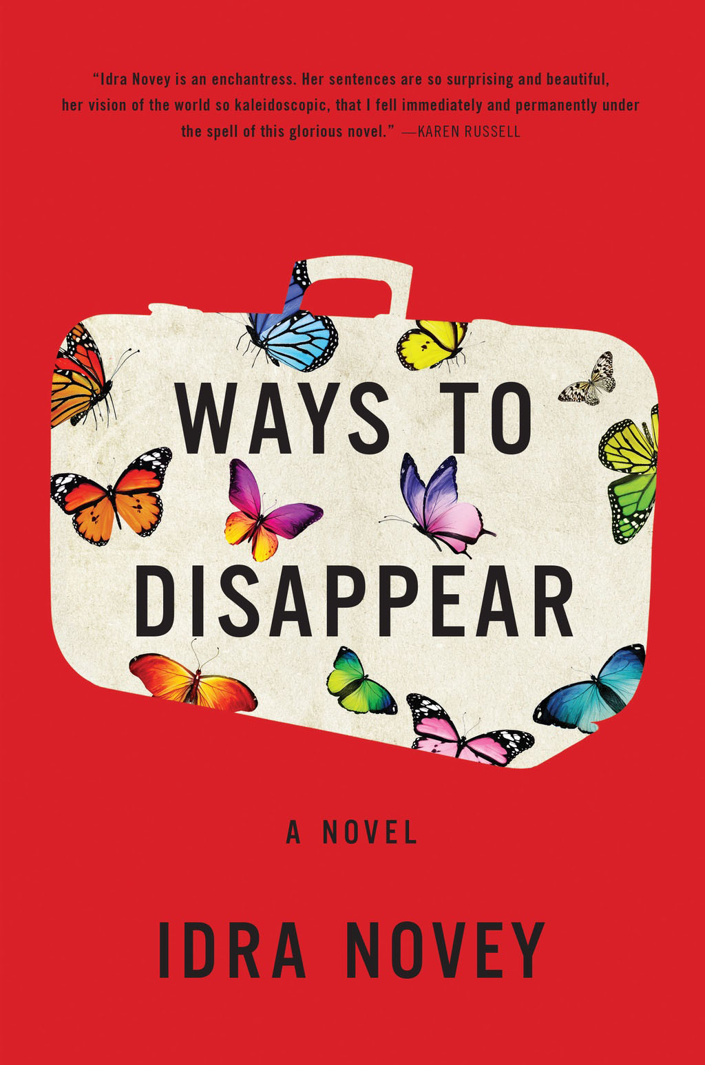 """From the cover of """"Ways to Disappear"""" by Idra Novey"""