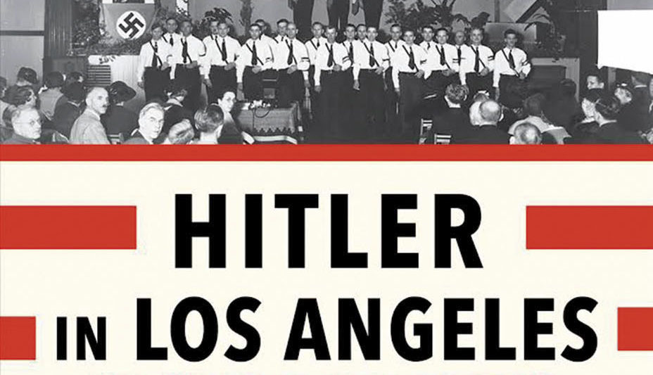 "From the cover of ""Hitler in Los Angeles"" by Steven J. Ross"