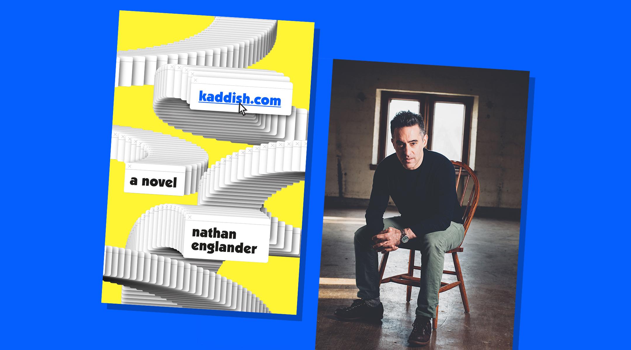 "Nathan Englander's new novel is ""Kaddish.com."" (Illustration/JTA; Cover/Alfred Knopf; Photo/Joshua Meier)"