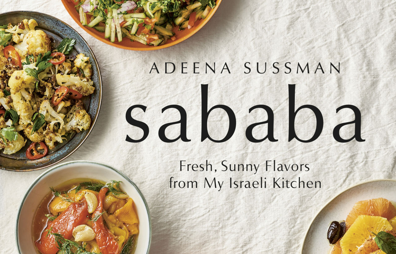 """From the cover of """"Sababa: Fresh, Sunny Flavors from My Israeli Kitchen"""" by Adeena Sussman"""