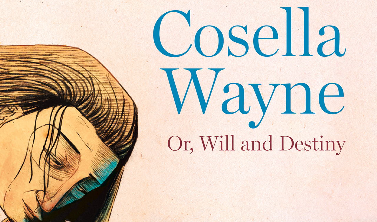 """From the cover of """"Cosella Wayne: Or, Will and Destiny"""" by Cora Wilburn"""""""