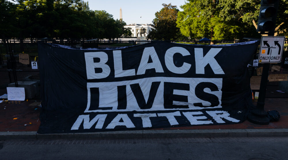 A Black Lives Matter sign outside the White House during a protest in the aftermath of the George Floyd killing, June 7, 2020. (Photo/JTA-Aurora Samperio-NurPhoto via Getty Images)