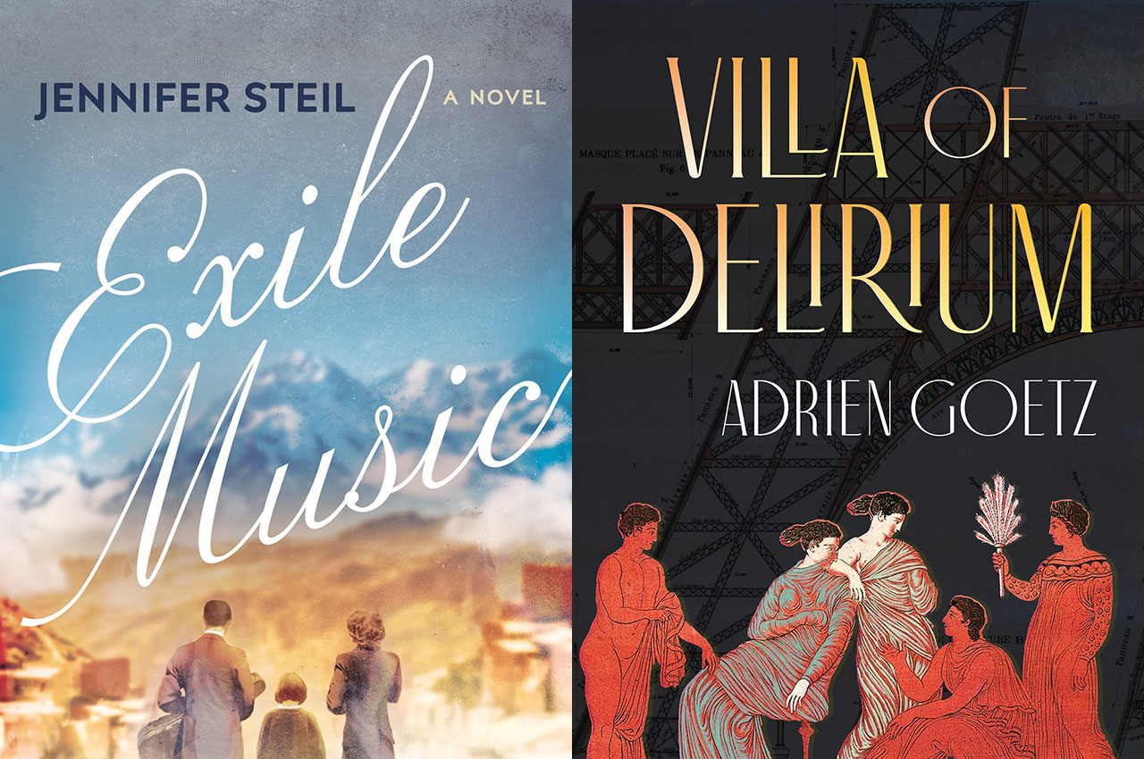 "Two new works of historical fiction: ""Villa of Delirium"" by Adrien Goetz and ""Exile Music"" by Jennifer Steil."