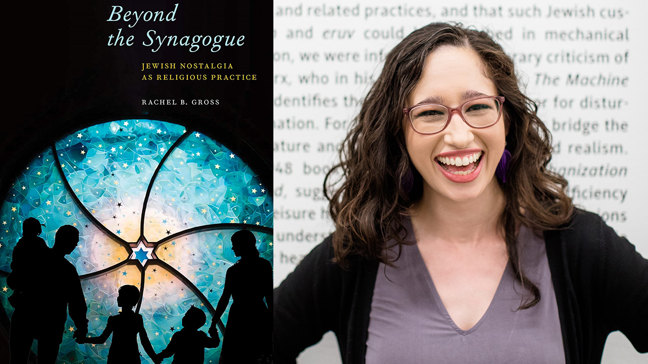 "Professor Rachel Gross of San Francisco State University's new book is ""Beyond the Synagogue: Jewish Nostalgia as Religious Practice."" (Photo/Gary Sexton)"