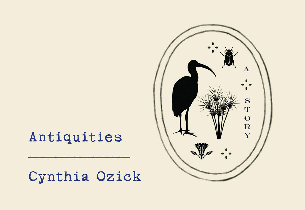"From the cover of ""Antiquities"" by Cynthia Ozick."