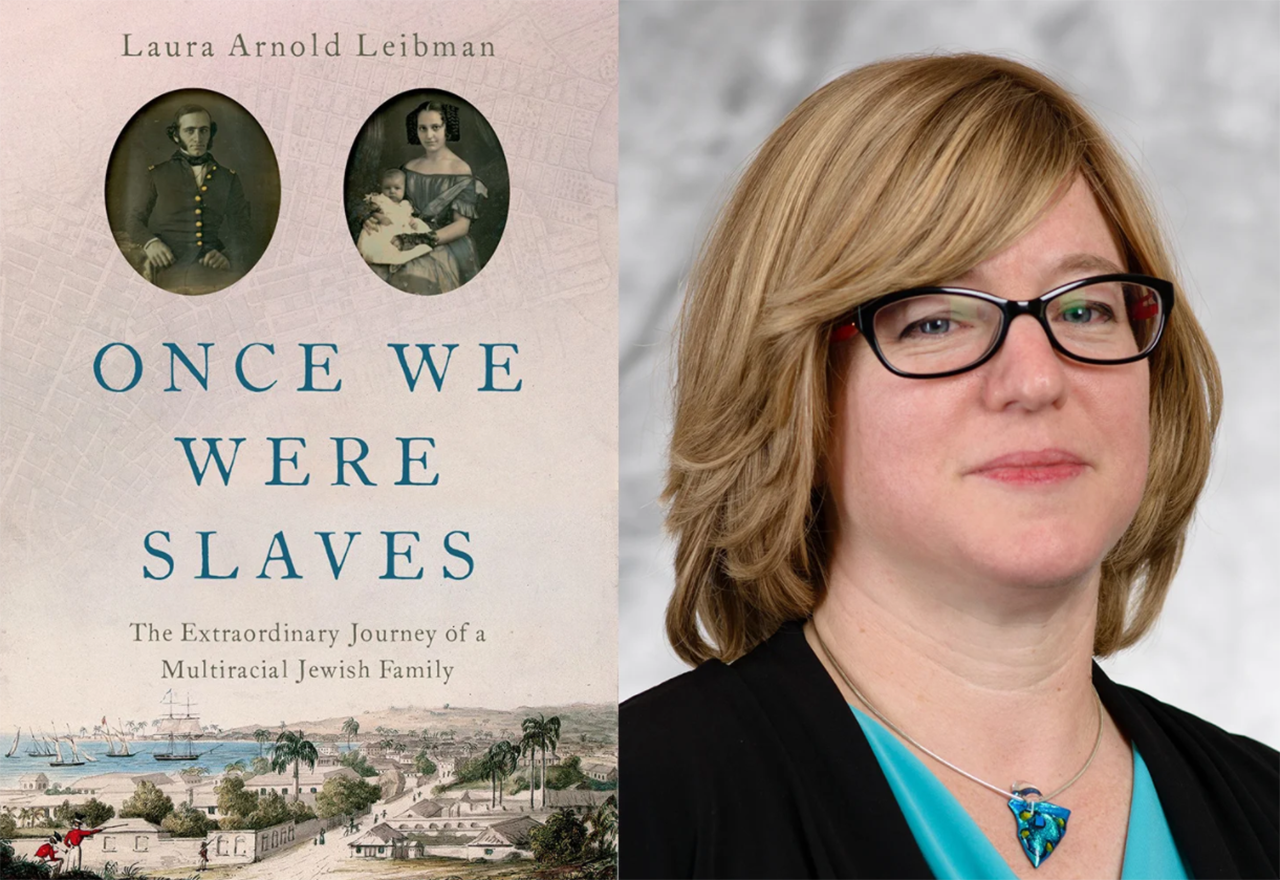 """Laura Arnold Leibman is the author of """"Once We Were Slaves: The Extraordinary Journey of a Multiracial Jewish Family."""""""