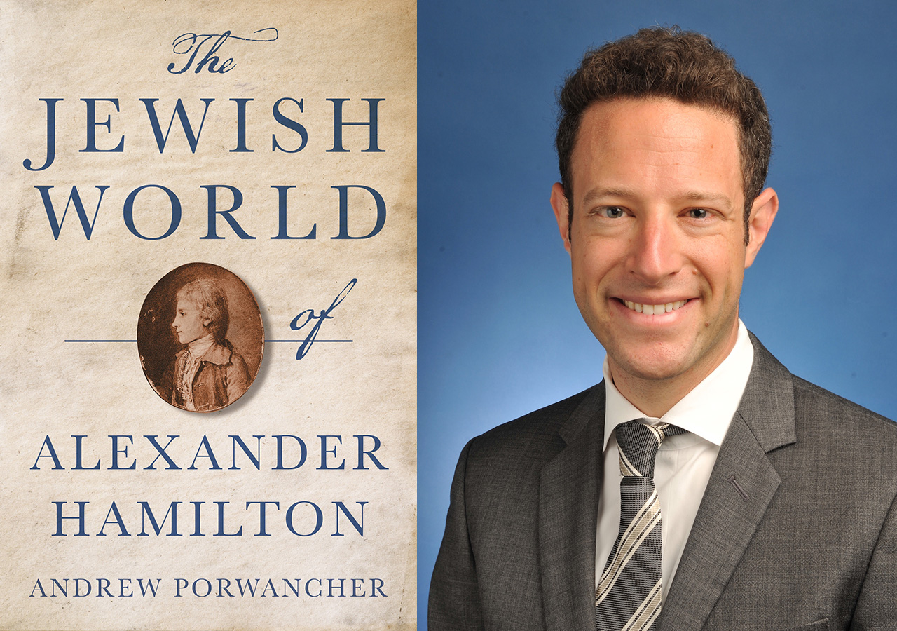 """Andrew Porwancher is the author of """"The Jewish World of Alexander Hamilton."""""""